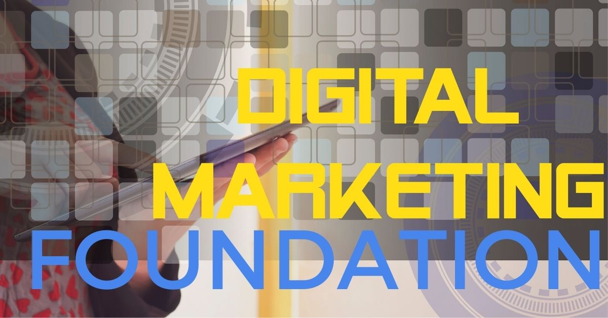Building your digital marketing foundation